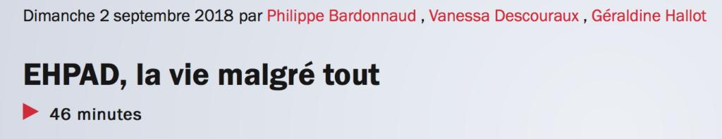 """Lien vers l'émission de France Inter """"EHPAD - La vie malgré tout"""""""